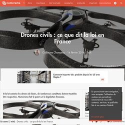 Drones civils : ce que dit la loi en France