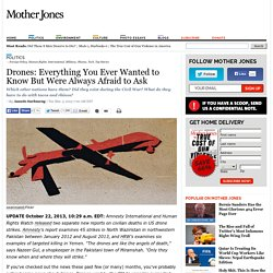 Drones: Everything You Ever Wanted to Know But Were Always Afraid to Ask