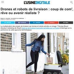 Drones et robots de livraison : coup de com', rêve ou avenir réaliste ?