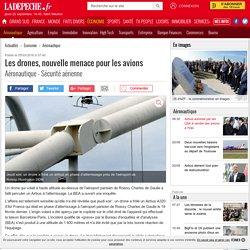 Les drones, nouvelle menace pour les avions - 05/03/2016 - ladepeche.fr