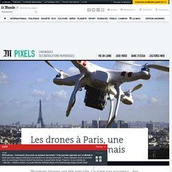 Les drones à Paris, une pratique illégale... mais banale