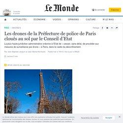Les drones de la Préfecture de police de Paris cloués au sol par le Conseil d'Etat