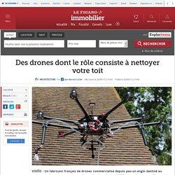 Des drones dont le rôle consiste à nettoyer votre toit