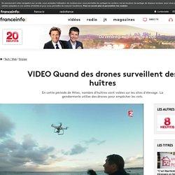 VIDEO Quand des drones surveillent des huîtres