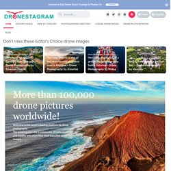 Dronestagram | Share your best aerial pictures viewed from a drone