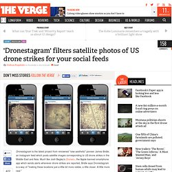 'Dronestagram' filters satellite photos of US drone strikes for your social feeds