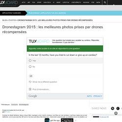 Dronestagram 2015 : les meilleures photos prises par drones récompensées