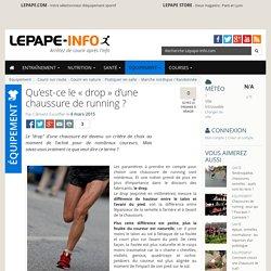 Qu'est-ce le «drop» d'une chaussure de running ?
