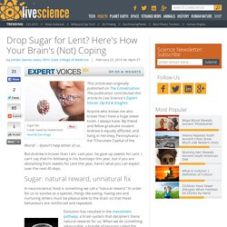 Drop Sugar for Lent? Here's How Your Brain's (Not) Coping