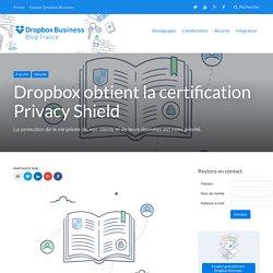 Dropbox obtient la certification Privacy Shield