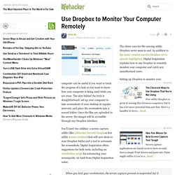 Use Dropbox to Monitor Your Computer Remotely - dropbox - Lifeha