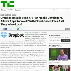 Dropbox Unveils Sync API For Mobile Developers, Allows Apps To Work With Cloud-Based Files As If They Were Local