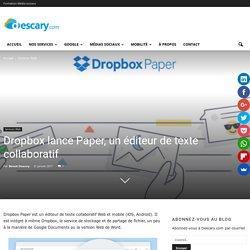 Dropbox lance Paper, un éditeur de texte collaboratif