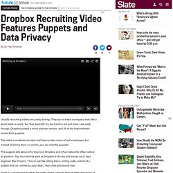 Dropbox recruiting video features puppets and data privacy.