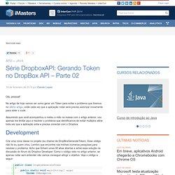 Série DropboxAPI: Gerando Token no DropBox API - Parte 02