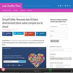 DropItToMe. Recevez des fichiers directement dans votre compte sur le cloud – Les Outils Tice
