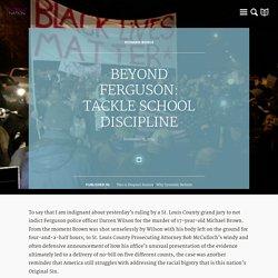 Dropout Nation » Beyond Ferguson: Tackle School Discipline