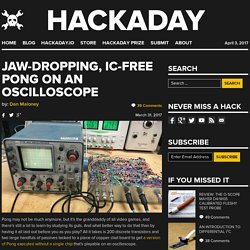 Jaw-Dropping, IC-Free Pong on an Oscilloscope