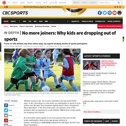 No more joiners: Why kids are dropping out of sports - CBC Sports - Sporting news, opinion, scores, standings, schedules