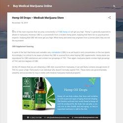 Buy The Best Hemp Oil Drops – Medicak Marijuana Store