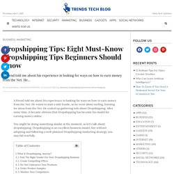 Dropshipping Tips: Eight Must-Know Dropshipping Tips Beginners Should Know