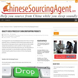 : Know the right quality check process of China dropshipping products goods and the importance of quality check procedure.