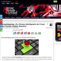 Dropshipping: ¿La Forma Inteligente de Crear una Tienda Online Barata? - Crear Tienda Virtual - Crear Tienda Online