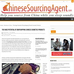 Know the business value of dropshipping Chinese cosmetics from the local manufacturer.