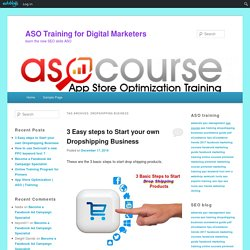 dropshipping business | ASO Training for Digital Marketers