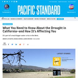 What You Need to Know About the Drought in California—and How It's Affecting You