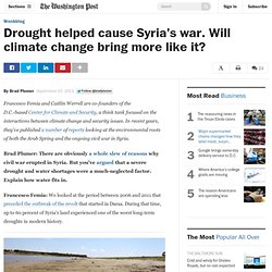 Drought helped cause Syria's war. Will climate change bring more like it?