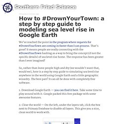 How to #DrownYourTown: a step by step guide to modeling sea level rise in Google Earth