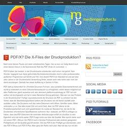 PDF/X? Die X-Files der Druckproduktion? « www.mediengestalter.lu