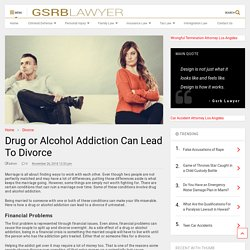 Drug or Alcohol Addiction Can Lead To Divorce