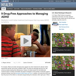 9 Drug-Free Approaches to Managing ADHD