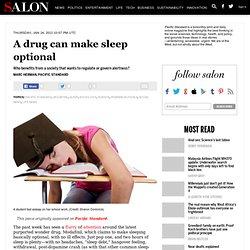 A drug can make sleep optional