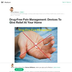 Drug-Free Pain Management: Devices To Give Relief At Your Home