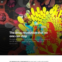 The drug revolution that no one can stop — Matter