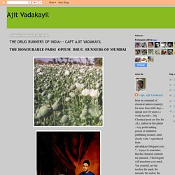 Ajit Vadakayil: THE DRUG RUNNERS OF INDIA