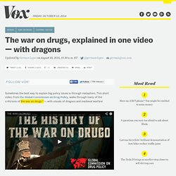 The war on drugs, explained in one video — with dragons