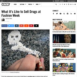 What It's Like to Sell Drugs at Fashion Week