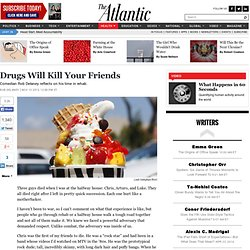 Drugs Will Kill Your Friends - Rob Delaney