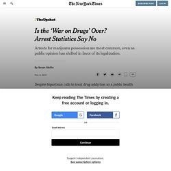 Is the 'War on Drugs' Over? Arrest Statistics Say No
