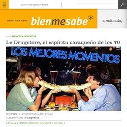 Le Drugstore, el espíritu caraqueño de los 70