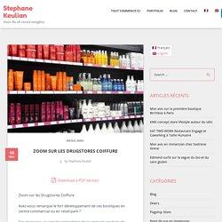 Zoom sur les Drugstores Coiffure - Stephane Keulian