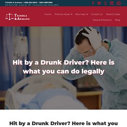 Hit by a Drunk Driver? Here is what you can do legally- Trimble and Arman
