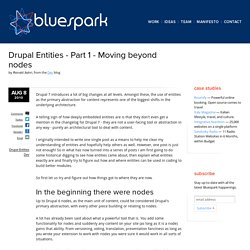 Drupal Entities - Part 1 - Moving beyond nodes