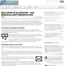 20 APIer på 20 minuter – min DrupalCamp presentation « API – Mashup.se