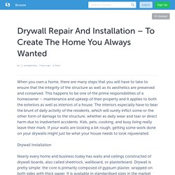 Drywall Repair And Installation – To Create The Home You Always Wanted