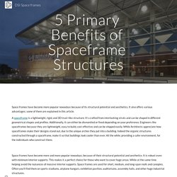 5 Primary Benefits of Spaceframe Structures